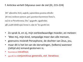 f.  Anticlea  vertelt Odysseus over de ziel (XI, 215-224 )
