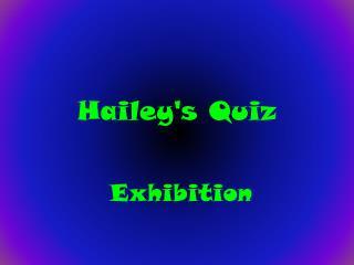 Hailey's Quiz