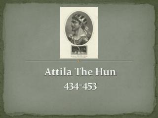 Attila The Hun 434-453
