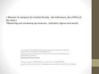 « Mesurer et comparer les recettes fiscales : des indicateurs, des chiffres et des  mots »