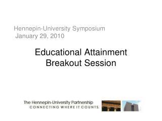 Hennepin-University Symposium January 29, 2010