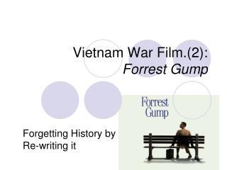 Vietnam War Film.2:  Forrest Gump