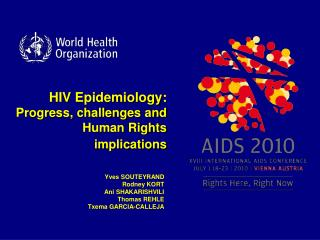 HIV Epidemiology : Progress, challenges and Human Rights implications