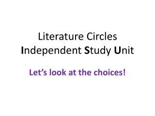Literature Circles I ndependent  S tudy  U nit