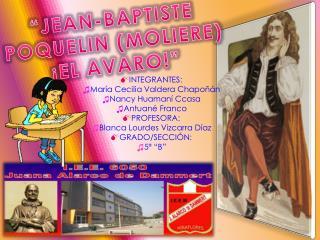 """""""JEAN-BAPTISTE POQUELIN (MOLIERE) ¡EL AVARO!"""""""