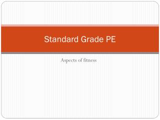 Standard Grade PE