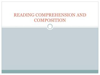 READING COMPREHENSION AND COMPOSITION