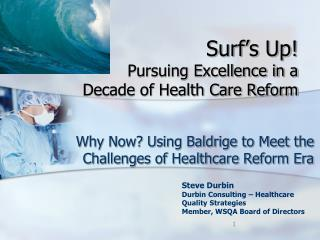 Surf�s Up!  Pursuing Excellence  in  a  Decade of Health  Care  Reform