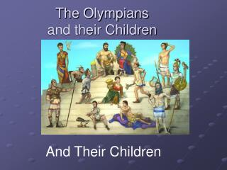 The Olympians  and their Children