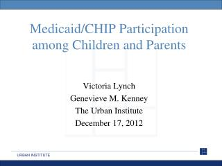Medicaid/CHIP Participation among Children and Parents