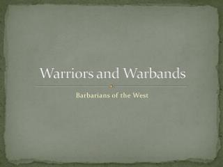 Warriors and Warbands