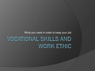 Vocational  Skills and Work Ethic
