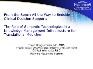 From the Bench All the Way to Bedside Clinical Decision Support:  The Role of Semantic Technologies in a Knowledge Manag