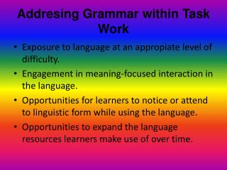 Addresing Grammar within Task Work