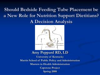 Should Bedside Feeding Tube Placement be a New Role for Nutrition Support Dietitians               A Decision Analysis