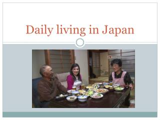 Daily living in Japan