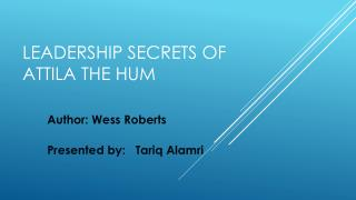 Leadership Secrets of Attila the Hum