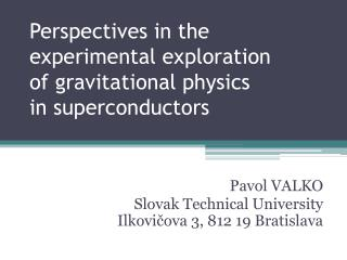 Perspectives in the experimental exploration  of gravitational physics  in superconductors