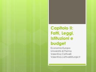 Capitolo II:  Fatti, Leggi, Istituzioni e budget