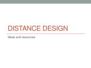 Distance Design