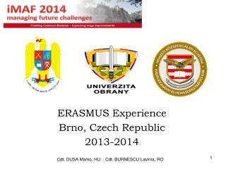 ERASMUS Experience Brno, Czech Republic 2013-2014