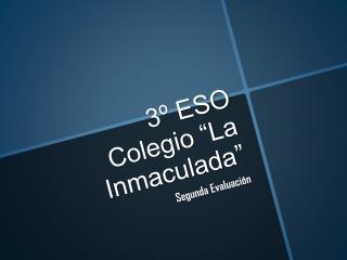 """3º ESO  Colegio """"La Inmaculada"""""""