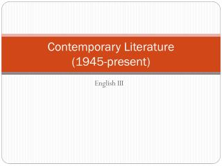 Contemporary Literature  (1945-present)