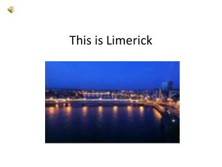 This is Limerick