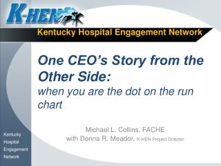 Michael L. Collins, FACHE with Donna R. Meador,  K-HEN Project Director