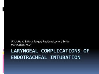 Laryngeal complications of endotracheal intubation
