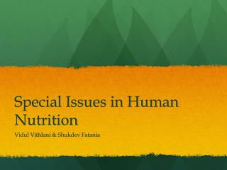 Special Issues in Human Nutrition