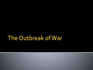 The Outbreak of War