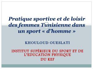 Pratique sportive et de loisir des femmes Tunisienne dans un sport  «  d'homme»