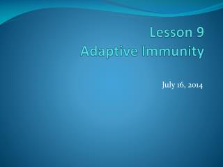 Lesson  9 Adaptive Immunity