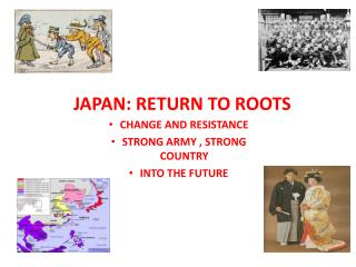 JAPAN: RETURN TO ROOTS