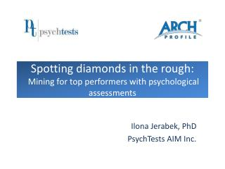Spotting diamonds in the rough:  Mining for top performers with psychological assessments