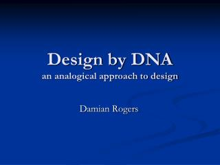 Design by DNA an analogical approach to design