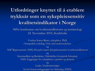 Utfordringer knyttet til   etablere trykks r som en sykepleiesensitiv kvalitetsindikator i Norge