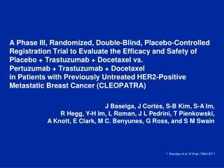 1.  Baselga et al .  N  Engl  J Med  2011