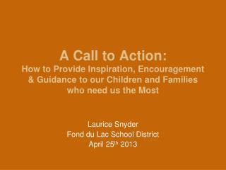 Laurice Snyder Fond du Lac School District April 25 th  2013