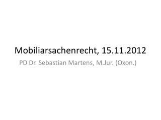 Mobiliarsachenrecht, 15.11.2012