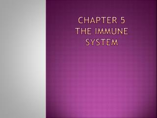 Chapter 5 The Immune System