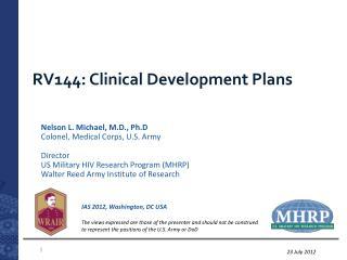 RV144: Clinical Development Plans