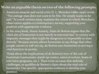 Write an arguable thesis on two of the following prompts.