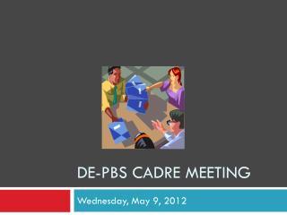DE-PBS Cadre Meeting