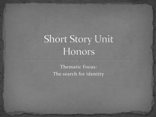 Short Story Unit Honors