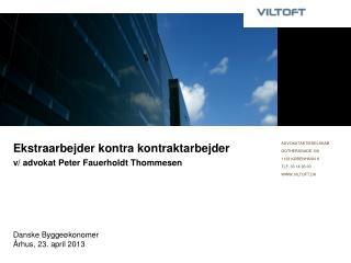 Ekstraarbejder kontra kontraktarbejder v/ advokat Peter  Fauerholdt  Thommesen