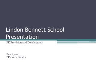 Lindon  Bennett School Presentation