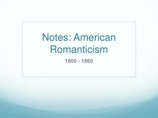 Notes: American Romanticism
