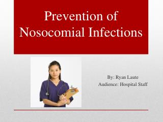 Prevention of Nosocomial Infections